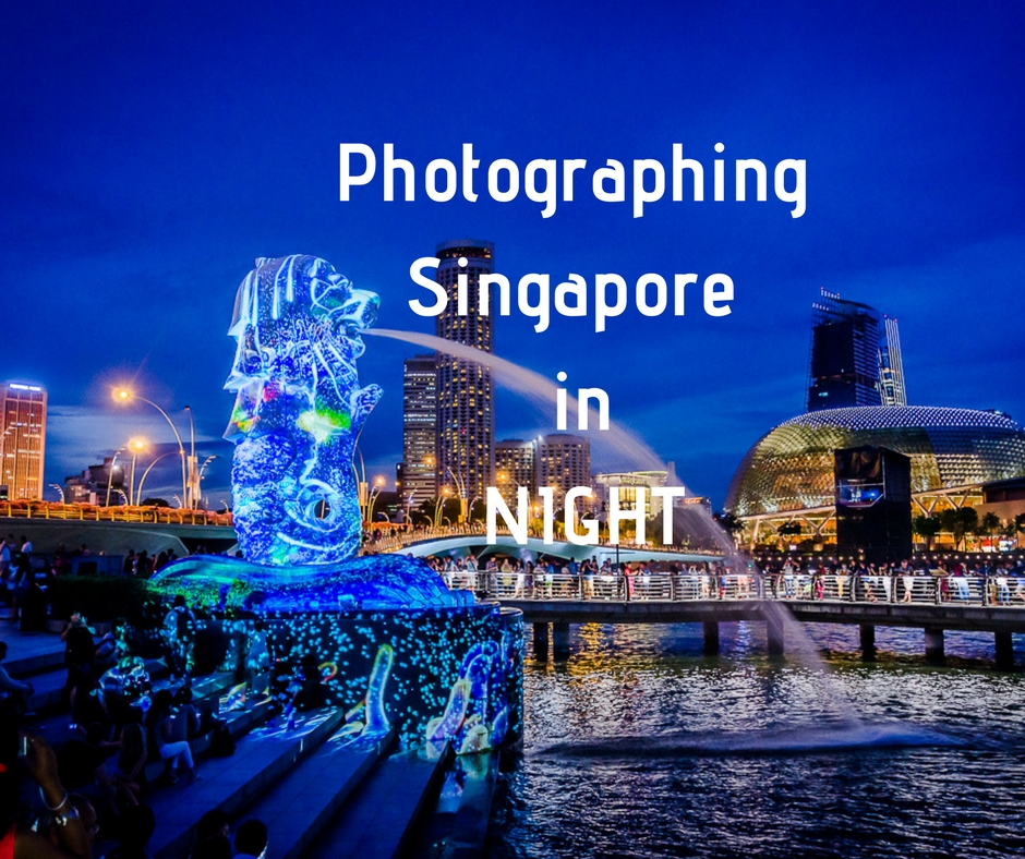 Night photography tips Singapore Merlion