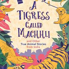A Tigress Called Machhli - A Book By Supriya Sehgal