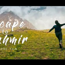 "Explore The Unseen Kashmir – Watch ""Escape To Kashmir"" – A Travel Film"