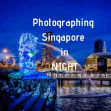 What To Photograph In Singapore At Night